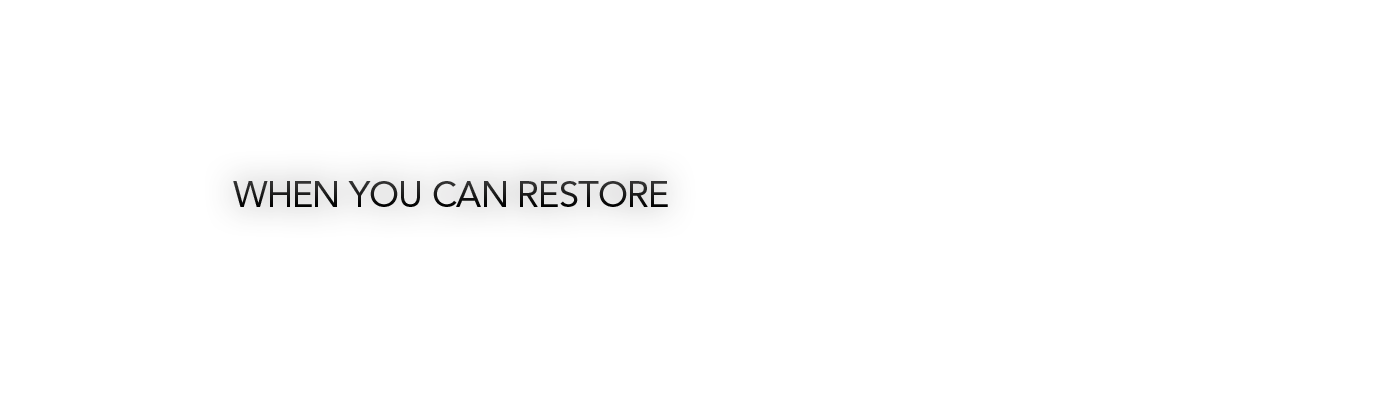 When you can RESTORE